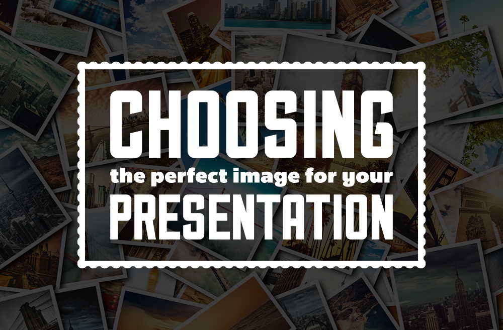 Choosing-the-perfect-image-for-your-presentation