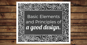 What Makes Good Design Basic Elements And Principles