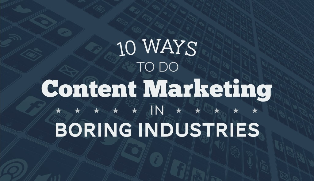 boring-industry-content-marketing