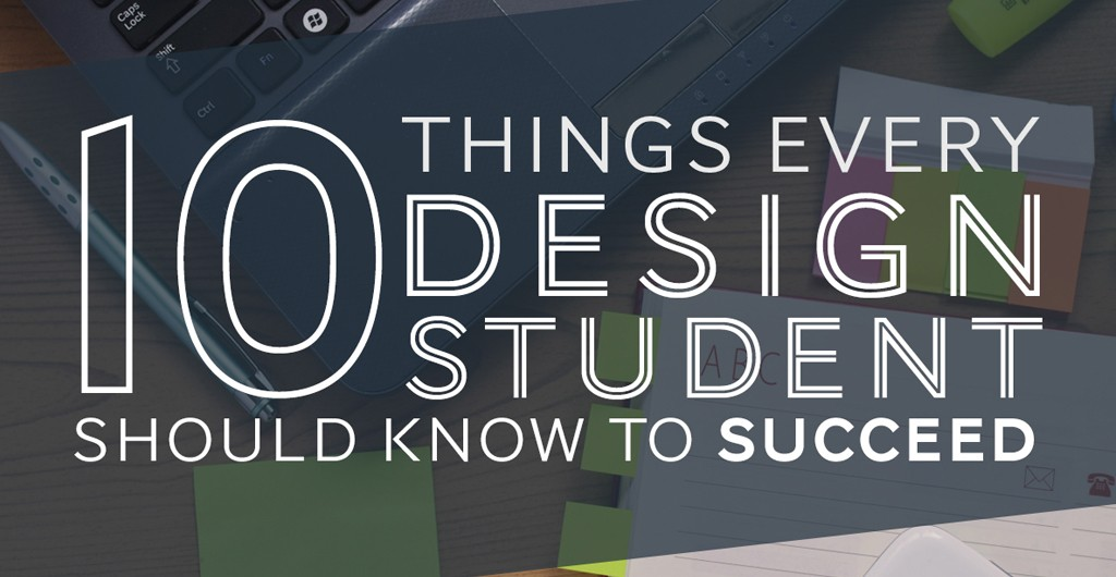 10 Things Every Design Student Should Know to Succeed