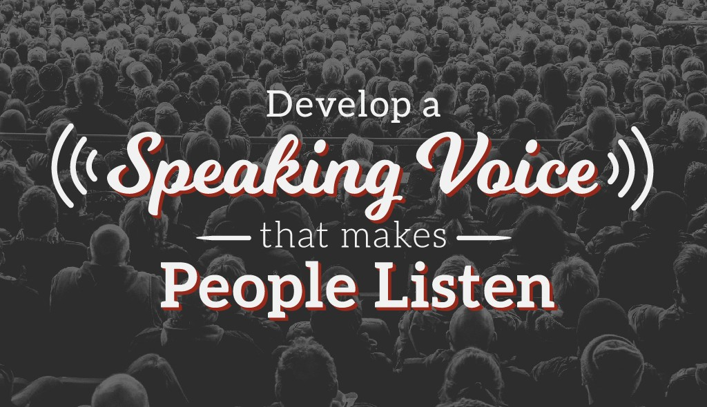 develop-speaking-voice-make-people-listen
