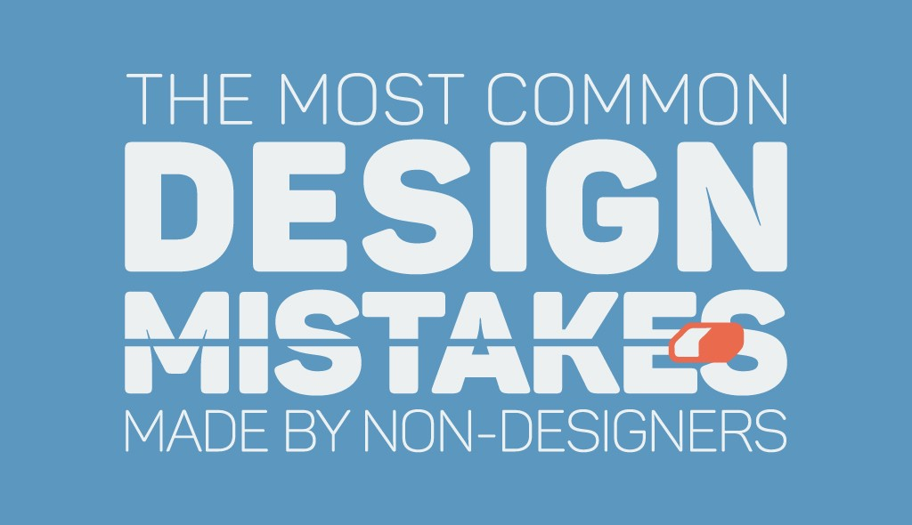 the most common mistakes made by non-designers