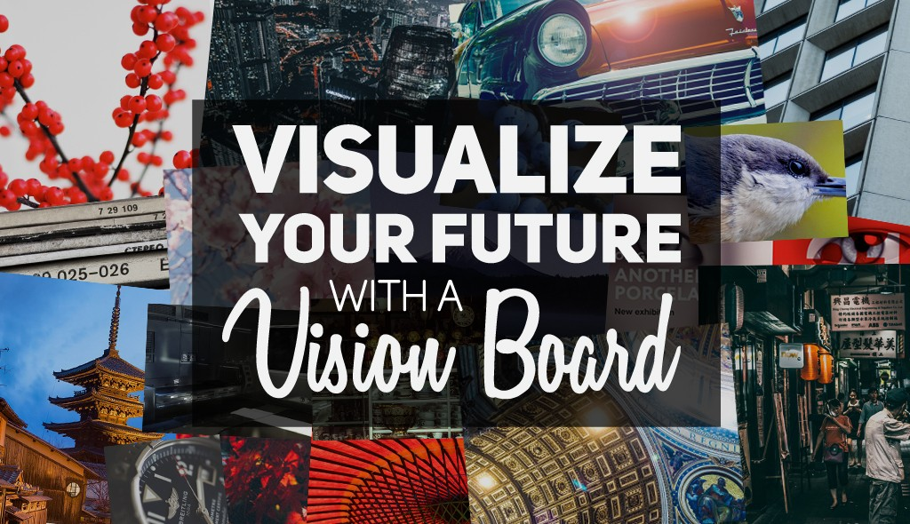 visualize your future vision board