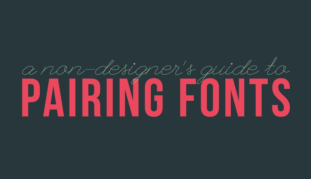 beginner non-designer guide pairing font combos combinations