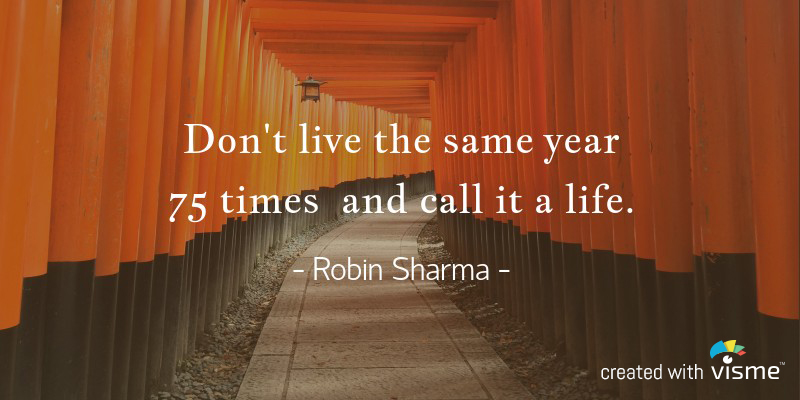 visme meme dont live the same year 75 times call it a life robin sharma