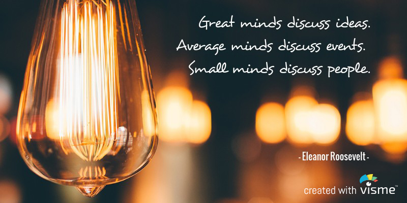 visme meme great minds discuss ideas small minds eleanor roosevelt