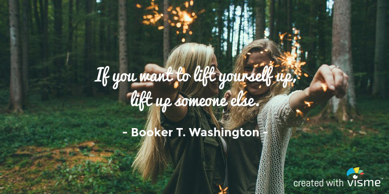 visme meme if you want to lift yourself up lift someone else booker t washington