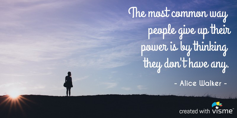 visme meme the most common way people give power alice walker