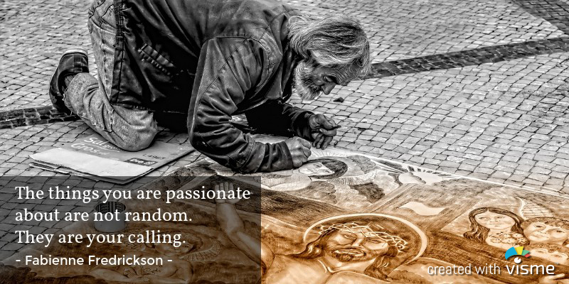 visme meme the things you are passionate about not random they are your calling fabienne fredrikson