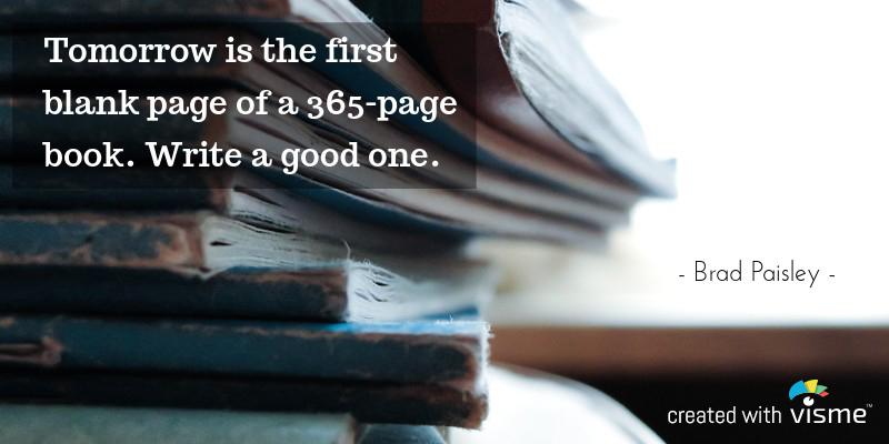 visme meme tomorrow the first blank page of a book write a good one brad paisley