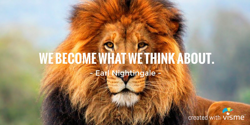 visme meme we become what we think about earl nightingale