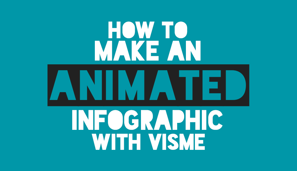 How to Make an Animated Infographic With Visme | Visual Learning