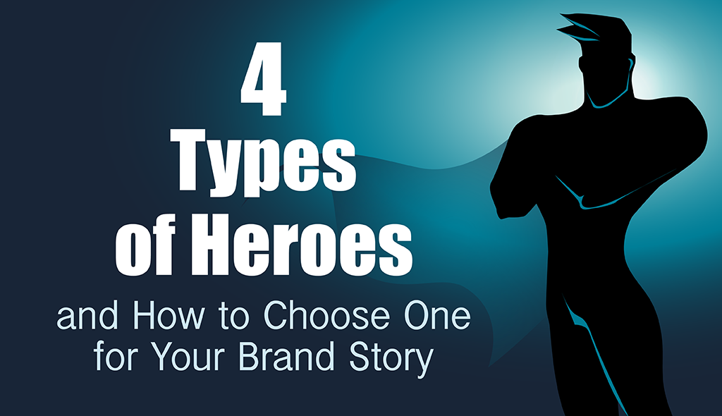 4 types of brand story heroes  infographic