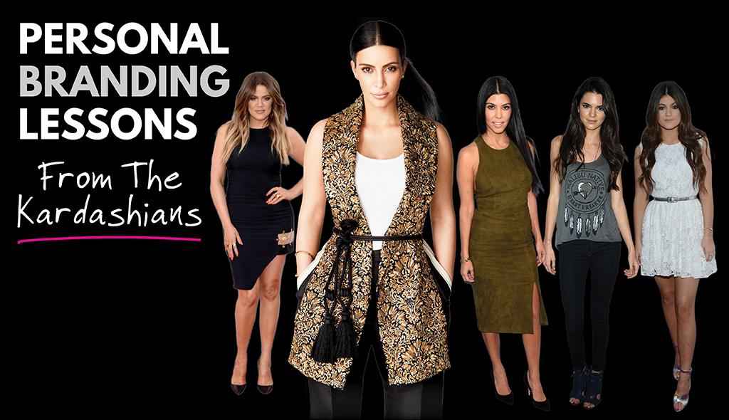 personal branding tips lessons kardashians