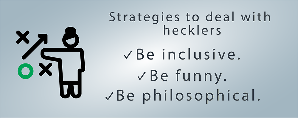strategies for dealing with hecklers