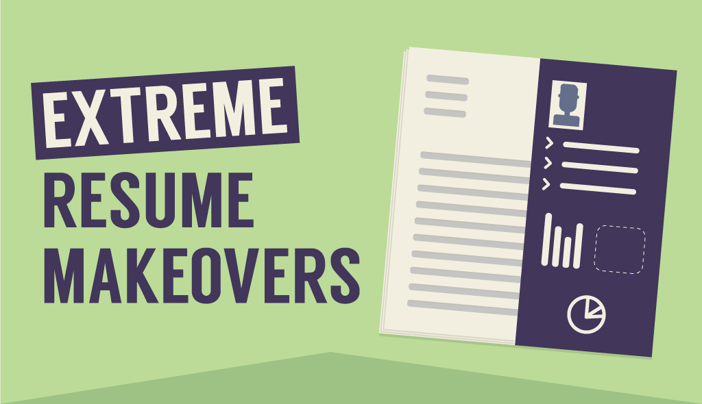 extreme resume makeovers