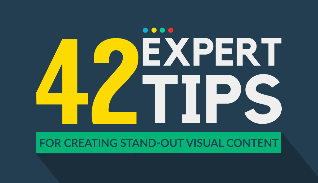 42 expert tips for creating stand-out visual content