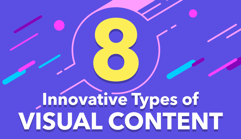 8 innovative types of visual content