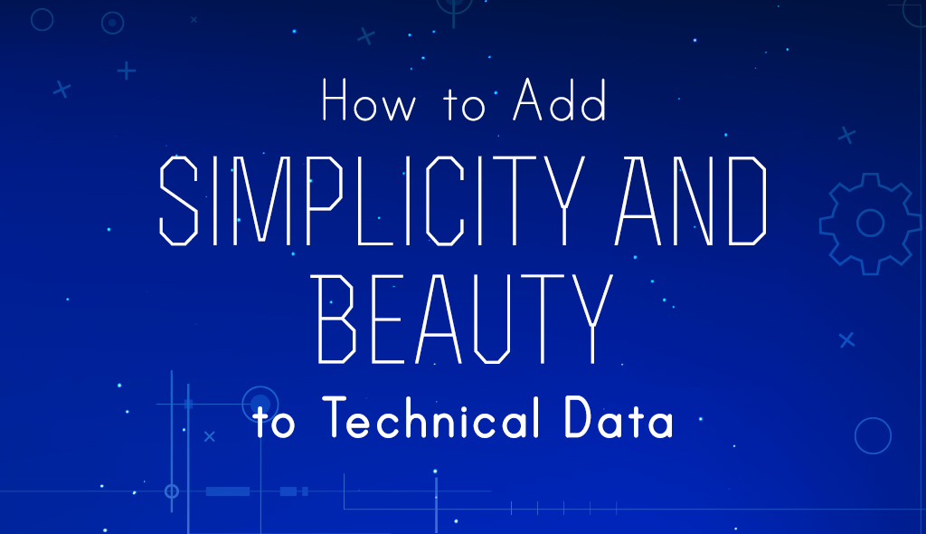 how to add simplicity and beauty to technical data