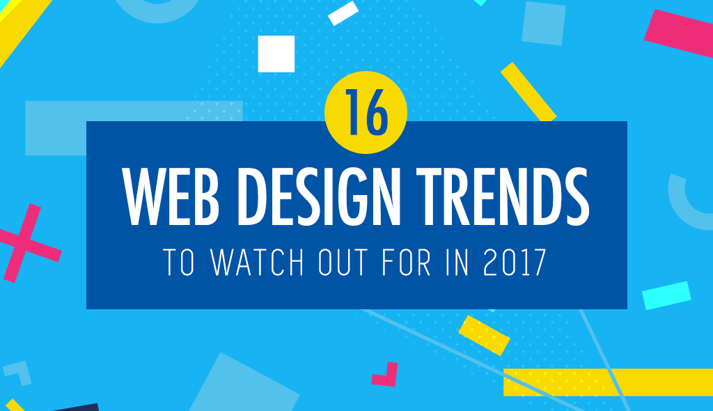 16-web-design-trends-to-watch-out-for-in-2017