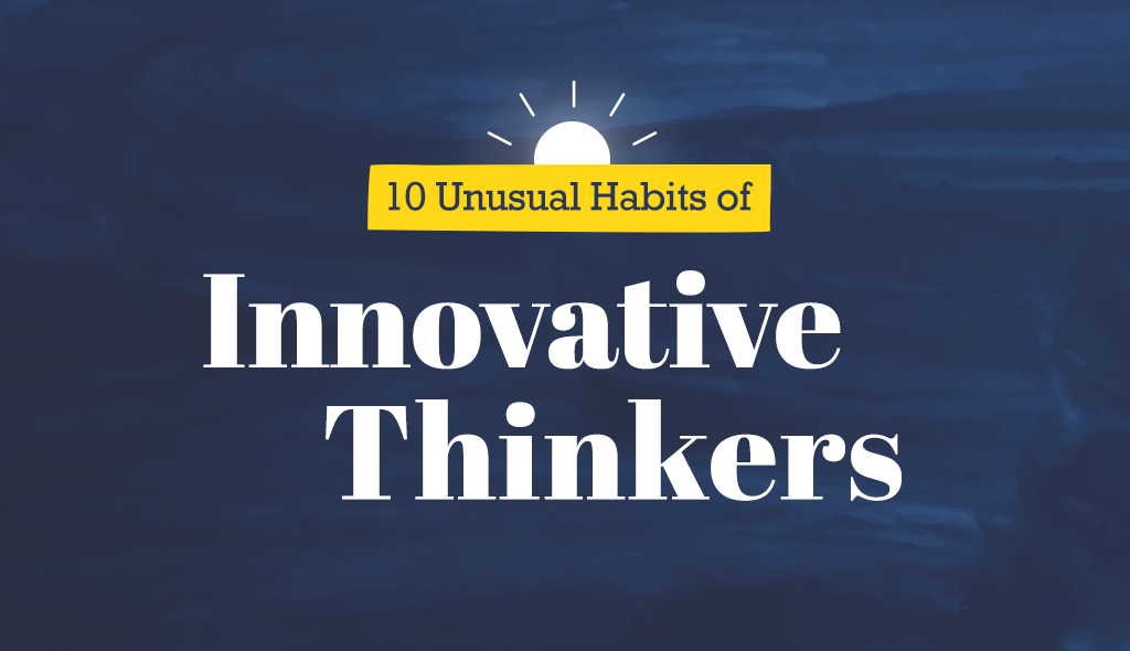 10-Unusual-Habits-of-Innovative-Thinkers