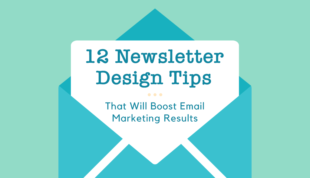 12 newsletter design tips that will boost email marketing results