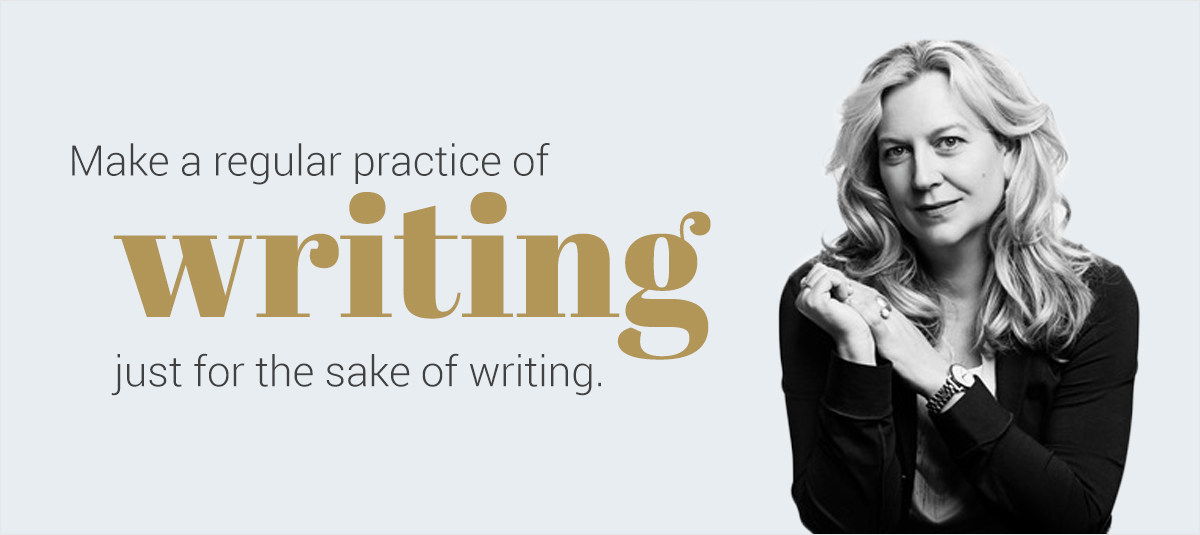 Cheryl-Strayed make a regular practice of writing just for the sake of writing