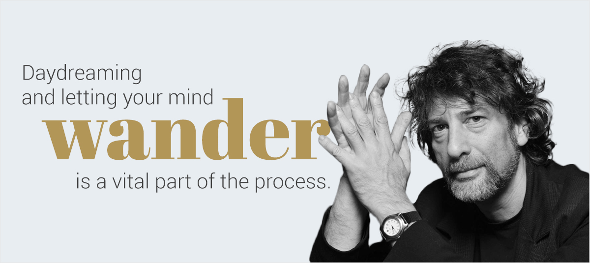 Neil-Gaiman daydreaming and letting your mind wander is a vital part of the process