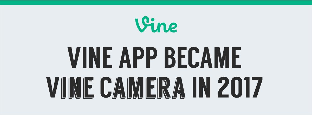 Vine app became vine camera in 2017