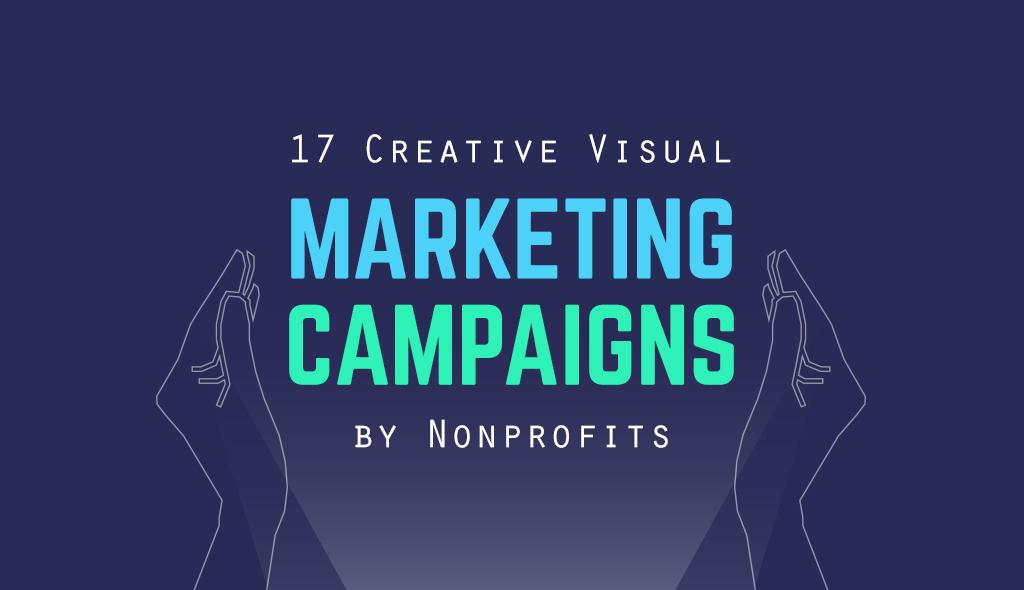 creative nonprofit marketing campaigns