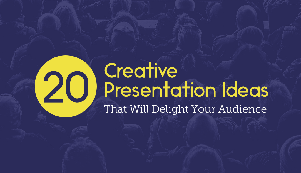 creative presentation ideas that will delight your audience  20 creative presentation ideas that will delight your