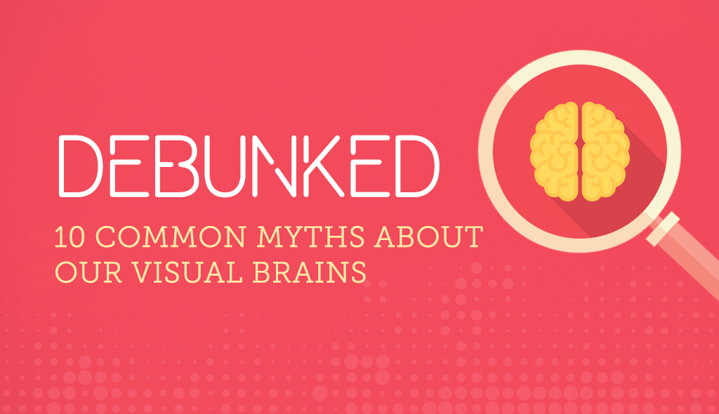 debunked 10 common myths about our visual brain