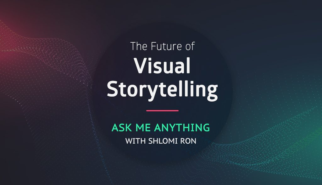 The-future-of-visual-storytelling-Ask-Me-Anything-with-Shlomi-Ron