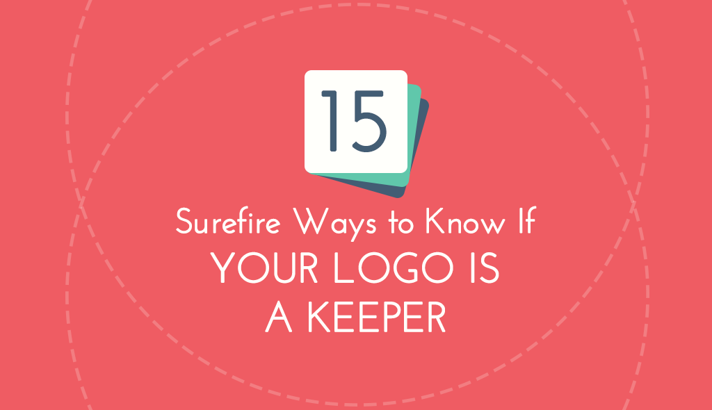 15-Surefire-Ways-to-Know-If-Your-Logo-Is-a-Keeper logo design tips