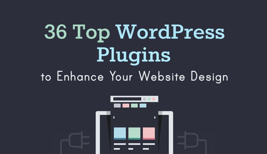 36-Top-WordPress-Plugins-to-Enhance-Your-Website-Design