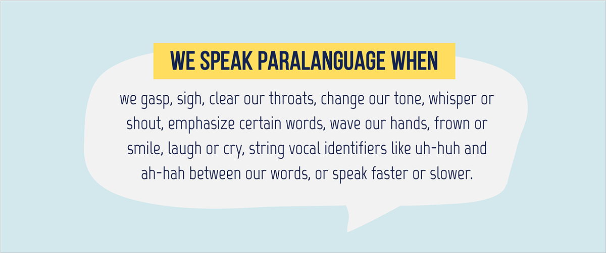 What Is Paralanguage? And How Can You Use It to Give Better