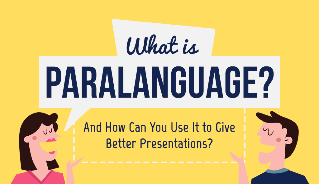 What-Is-Paralanguage-And-How-Can-You-Use-It-to-Give-Better-Presentations