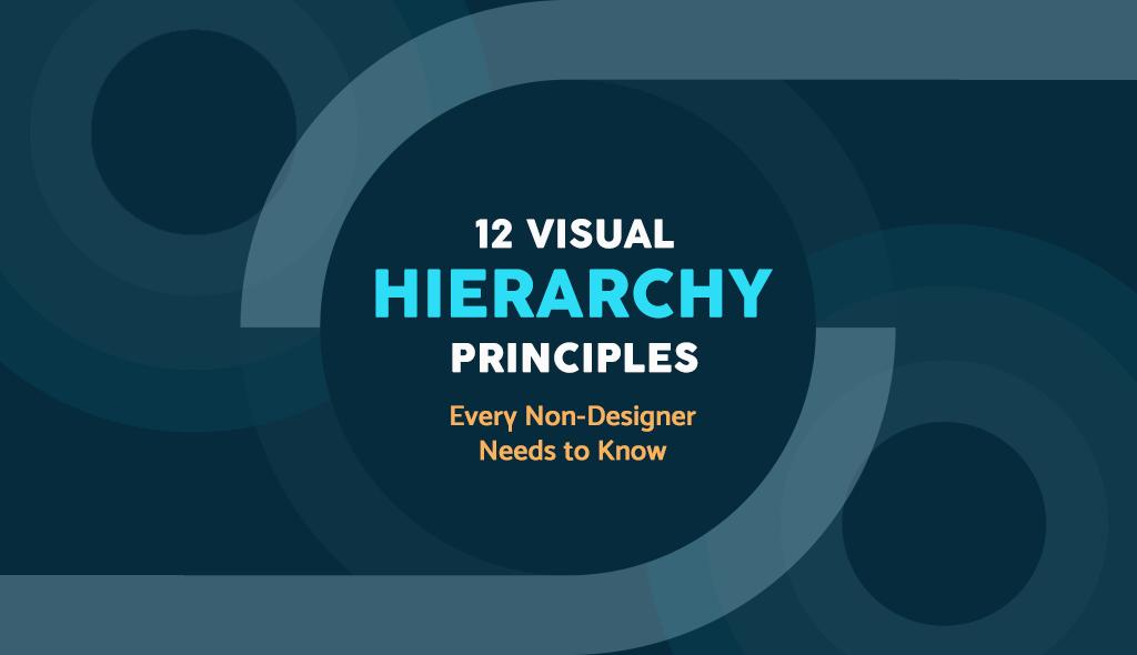12 visual hierarchy principles every non-designer needs to know