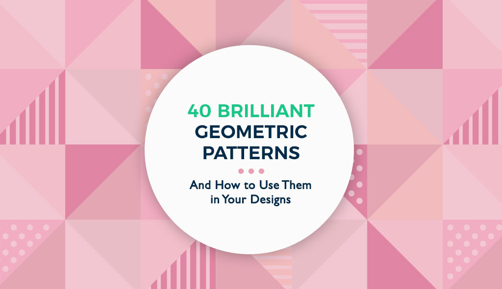 60 Beautiful Geometric Patterns And How To Apply Them To Your Awesome Patterns And Designs