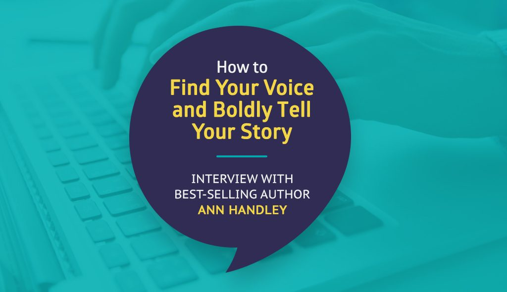 How-to-Find-Your-Voice-and-Boldly-Tell-Your-Story-Interview-with-Best-Selling-Author-Ann-Handley
