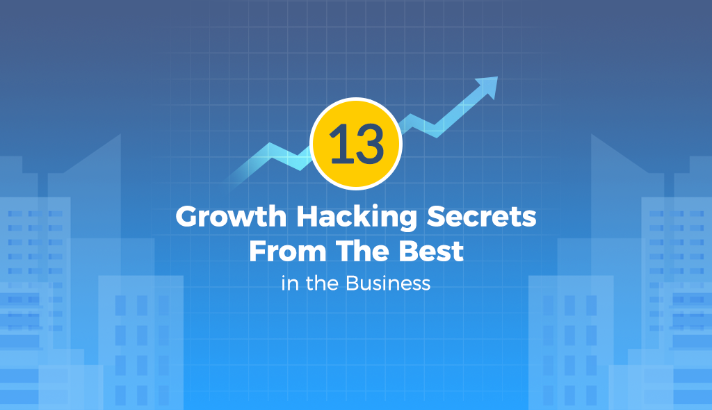 growth hacking techniques from the best in the business