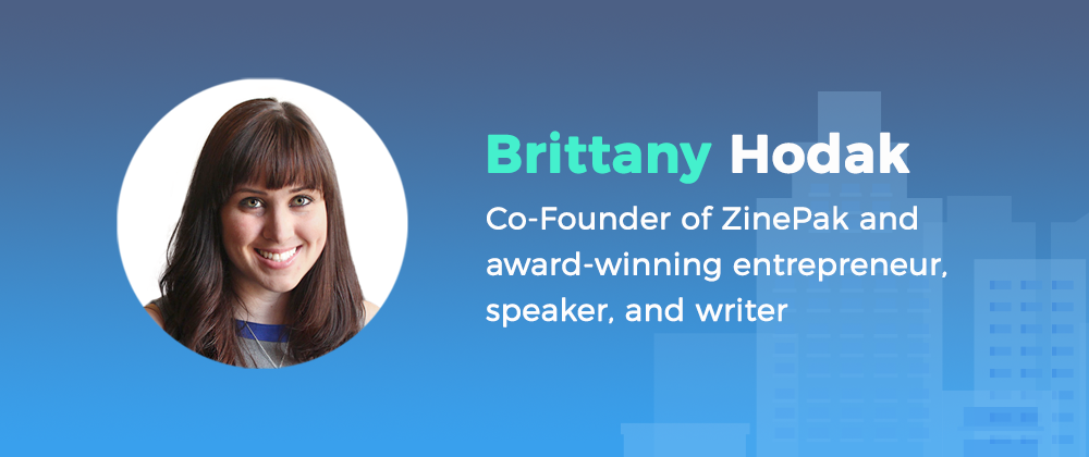 brittany hodak co-founder of zinepak and award-winning entrepreneur, speaker and writer