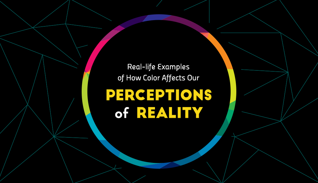 color meanings Real-life Examples of How Color Affects Our Perceptions of Reality