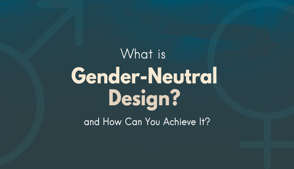 feminine masculine gender neutral design