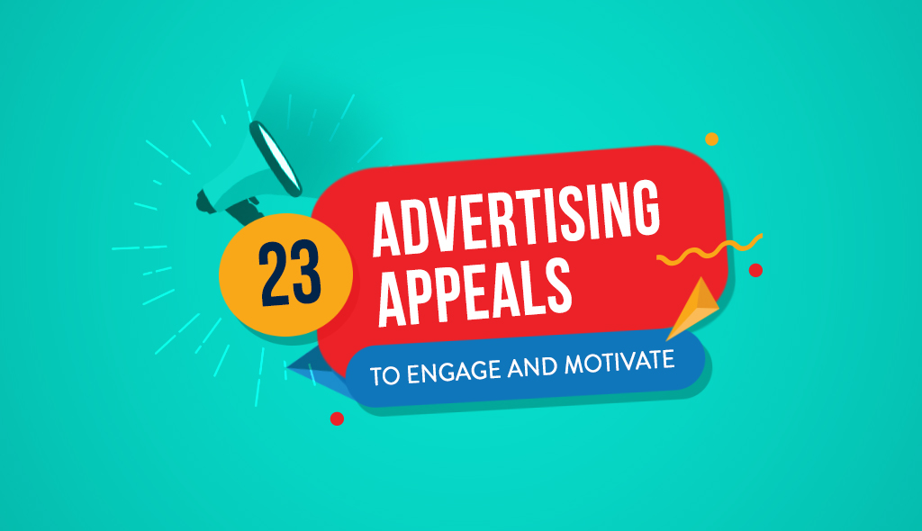 c7793819822e61 23 Types of Advertising Appeals Most Commonly Used by Brands ...