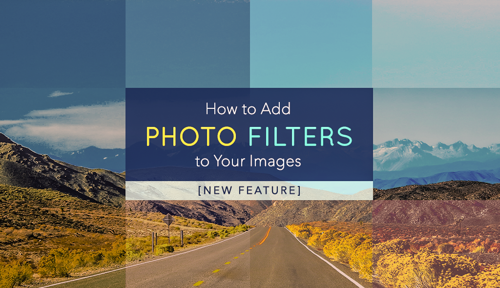How to Add Photo Filters to Your Images [New Feature]