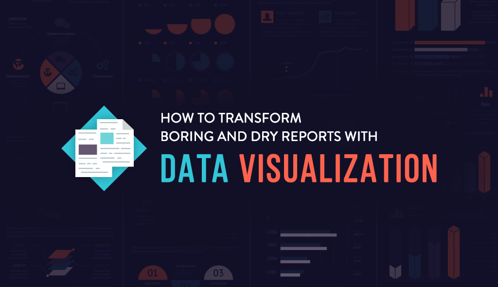 how to transform boring and dry reports with data visualization business intelligence visualization