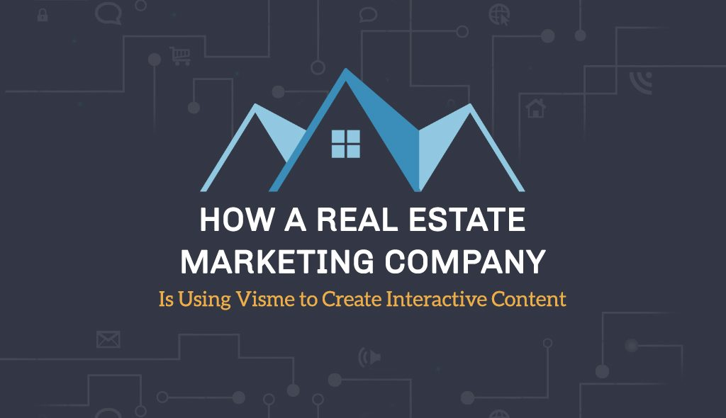 How-a-Real-Estate-Marketing-Company-Is-Using-Visme-to-Create-Interactive-Content