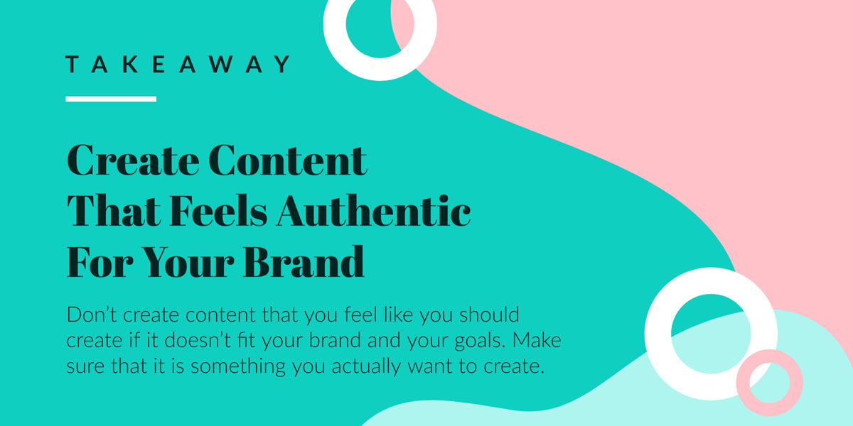 saas content marketing - create authentic content takeaway