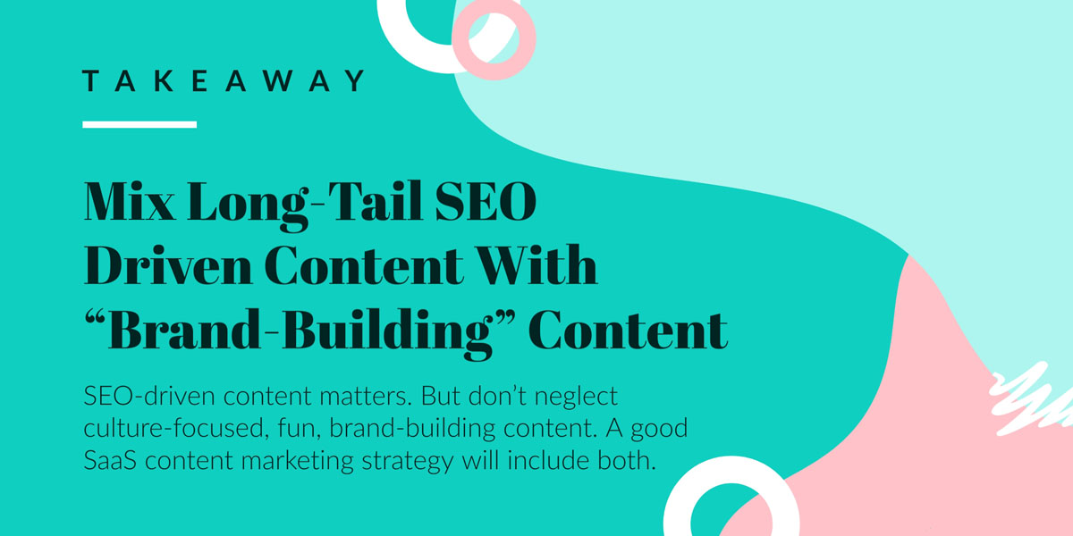 saas content marketing - mix long tail seo with content takeaway